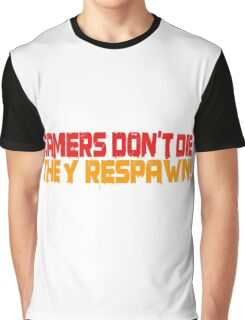 Gamers Dont Die Funny Cool Gamers Quotes Red Yellow Graphic T-Shirt