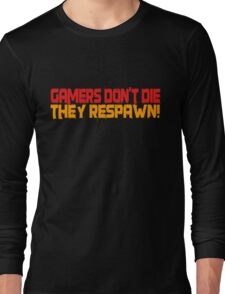 Gamers Dont Die Funny Cool Gamers Quotes Red Yellow Long Sleeve T-Shirt