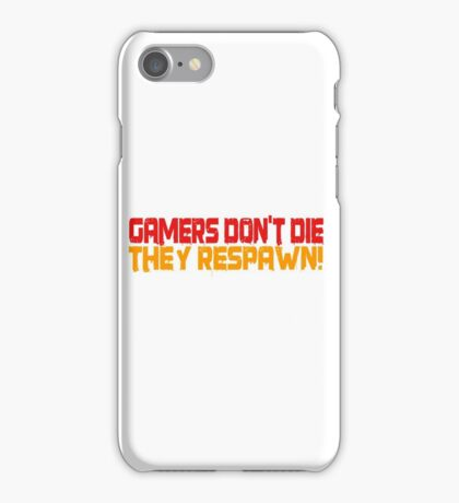 Gamers Dont Die Funny Cool Gamers Quotes Red Yellow iPhone Case/Skin