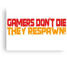 Gamers Dont Die Funny Cool Gamers Quotes Red Yellow Canvas Print