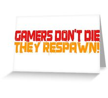Gamers Dont Die Funny Cool Gamers Quotes Red Yellow Greeting Card