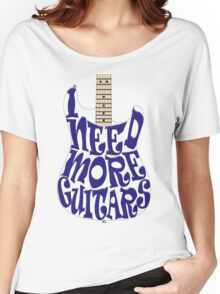 I need more guitars Women's Relaxed Fit T-Shirt
