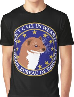 Don't Call Us Weasels FBI Director James Comey Parody  Graphic T-Shirt