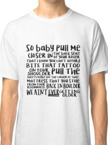 closer - the chainsmokers ft halsey lyric art  Classic T-Shirt