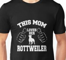 This mom loves her Rottweiler Unisex T-Shirt
