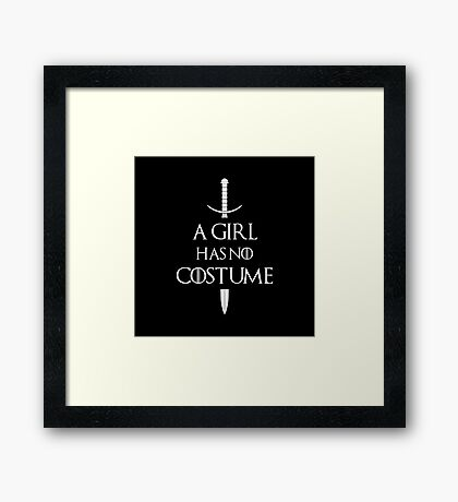 A Girl Has No Costume Framed Print