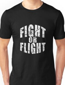 Fight Or Flight Cool Motive Inspirational Design Unisex T-Shirt