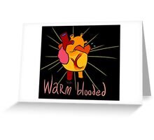 Warm Blooded Greeting Card