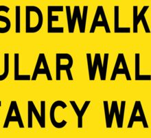 Sidewalk Is For Regular Walking Sticker