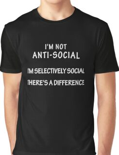 I'm Not Antisocial Funny Novelty Design Graphic T-Shirt