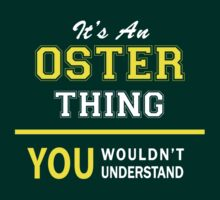 It's An OSTER thing, you wouldn't understand !! by satro