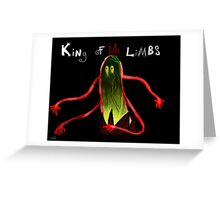 Hail the King of Limbs Greeting Card