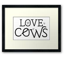 LOVE COWS Framed Print