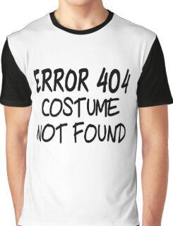 Error 404 Costume Not Found Graphic T-Shirt