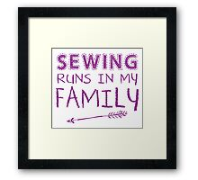 Sewing runs in my family Framed Print