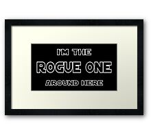 I'm The Rogue One Framed Print