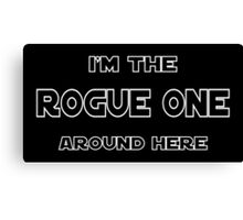 I'm The Rogue One Canvas Print