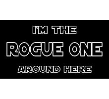 I'm The Rogue One Photographic Print