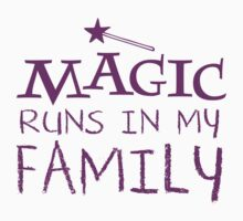 MAGIC runs in my family Kids Tee
