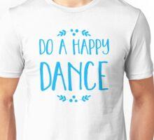 DO A HAPPY DANCE Unisex T-Shirt