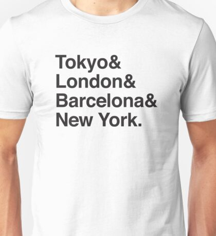 TOKYO & LONDON & BARCELONA & NEW YORK. Unisex T-Shirt