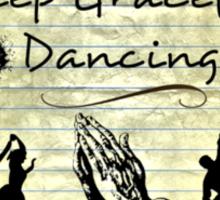 Keep Graceful Dancing Sticker