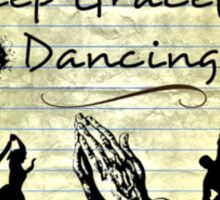 Keep Graceful Dancing Sticker