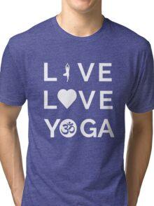 Live Love Yoga - Yoga Quotes Tri-blend T-Shirt