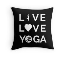 Live Love Yoga - Yoga Quotes Throw Pillow