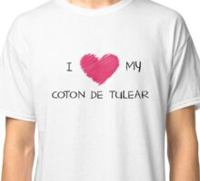 I Love My Coton De Tulear for Dog Lovers Classic T-Shirt