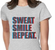 """""""Sweat. Smile. Repeat."""" Womens Fitted T-Shirt"""