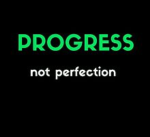 PROGRESS NOT PERFECTION by IdeasForArtists