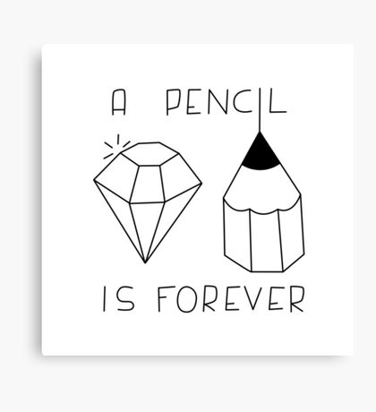 A pencil is forever Canvas Print