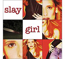 """Slay Girl"" - Buffy the Vampire Slayer Photographic Print"