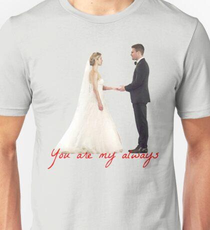 Olicity Wedding - You Are My Always Unisex T-Shirt