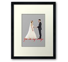 Olicity Wedding - You Are My Always Framed Print