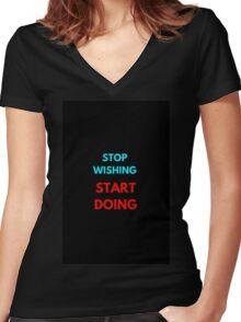 STOP WISHING START DOING Women's Fitted V-Neck T-Shirt