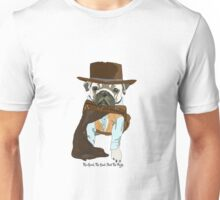 The Good The Bad and The Pugly Unisex T-Shirt
