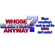 Whose election is it anyway? Photographic Print