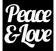 Peace & Love - Inspirational Saying Quote Photographic Print