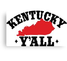 Funny Kentucky Y'All Southern State Pride Canvas Print