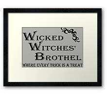 Wicked Witches' Brothel Framed Print
