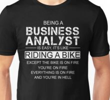 Being a Business Analyst Is Like Riding A Bike Unisex T-Shirt