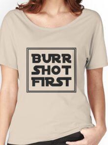 Burr Shot First Shirt and Merchandise Women's Relaxed Fit T-Shirt