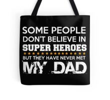 Some People Don't Belive In Super Heroes Tote Bag