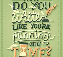 Write like you're running out of time by Risa Rodil