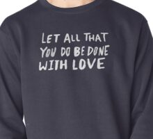 Let All Be Done With Love x Navy Pullover