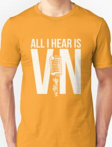 All I Hear Is Vin Scully Unisex T-Shirt