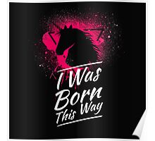 I Was Born This Way Poster