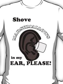 Marshmallows Make Me Tingle VL #35 T-Shirt